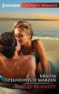 Kraina spełnionych marzeń - Jules Bennett - ebook