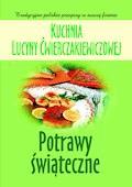 Kuchnia Lucyny Ćwierczakiewiczowej. Potrawy świąteczne - Joanna Baranowska - ebook