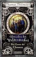 Chroniken der Weltensucher 5 - Das Gesetz des Chronos - Thomas Thiemeyer - E-Book