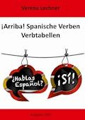 ¡Arriba! Spanische Verben - Verena Lechner - E-Book