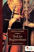 Tod im Beginenhaus - Petra Schier - E-Book