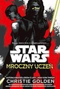 Star Wars. Mroczny uczeń - Christie Golden - ebook