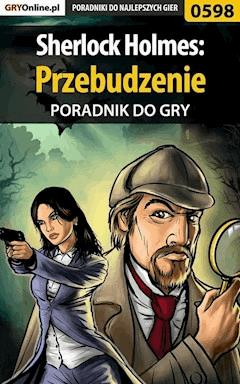 """Sherlock Holmes: Przebudzenie - poradnik do gry - Jacek """"Stranger"""" Hałas - ebook"""
