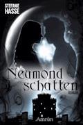 Neumondschatten - Stefanie Hasse - E-Book