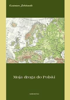 Moja droga do Polski - Kazimierz Sobolewski - ebook