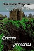Crimes prescrits - Annemarie Nikolaus - E-Book