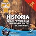 Historia - Dzieje powszechne i historia Polski w XVIII wieku - Krzysztof Pogorzelski - audiobook