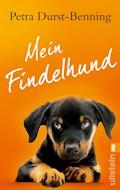 Mein Findelhund - Petra Durst-Benning - E-Book