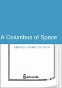 A Columbus of Space - Garrett Putman Serviss - ebook