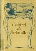 Trotzkopf als Grossmutter - La Chapelle-Roobol, Suze - E-Book