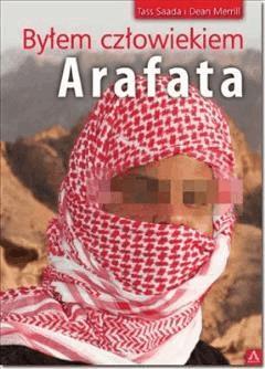 Byłem człowiekiem Arafata - Tass Saada, Dean Merrill - ebook