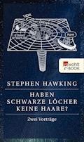 Haben Schwarze Löcher keine Haare? - Stephen Hawking - E-Book