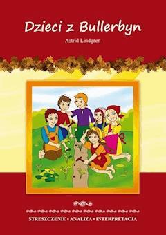 Dzieci z Bullerbyn Astrid Lindgren. Streszczenie. Analiza. Interpretacja - Marta Zawłocka - ebook