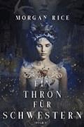 Ein Thron für Zwei Schwestern (Buch 1) - Morgan Rice - E-Book