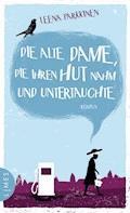Die alte Dame, die ihren Hut nahm und untertauchte - Leena Parkkinen - E-Book