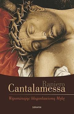 Wspominając błogosławioną Mękę - Raniero Cantalamessa - ebook