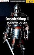 "Crusader Kings II - poradnik do gry - Maciej ""Czarny"" Kozłowski - ebook"