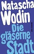 Die gläserne Stadt - Natascha Wodin - E-Book