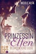 Prinzessin der Elfen 1: Bedrohliche Liebe - Nicole Alfa - E-Book