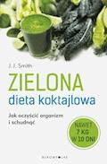Zielona dieta koktajlowa - J. J. Smith - ebook