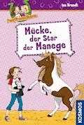Ponyfreundinnen, 3, Mücke, der Star der Manege - Ina Brandt - E-Book