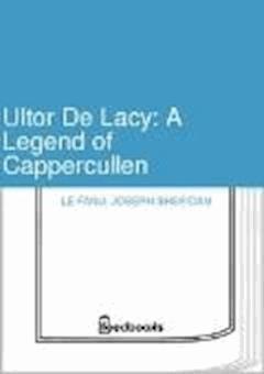 Ultor De Lacy: A Legend of Cappercullen - Joseph Sheridan Le Fanu - ebook