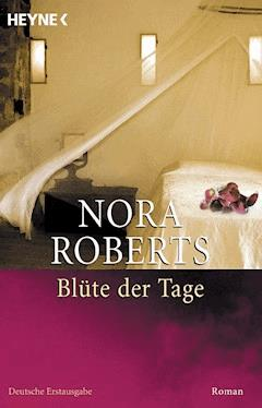 Blüte der Tage - Nora Roberts - E-Book