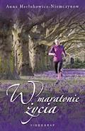 W maratonie życia - Anna Harłukowicz-Niemczynow - ebook + audiobook