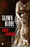 Głowa Niobe - Marta Guzowska - ebook + audiobook