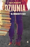 Dziunia na uniwersytetach - Anna M. Nowakowska - ebook