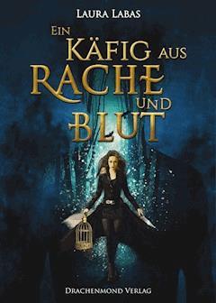 Ein Käfig aus Rache und Blut - Laura Labas - E-Book
