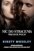Nic do stracenia. Wreszcie wolni - Kirsty Moseley - ebook