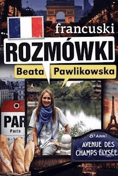 Rozmówki. Francuski - Beata Pawlikowska - ebook