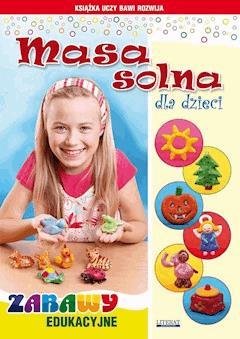 Masa solna dla dzieci. Zabawy edukacyjne - Beata Guzowska - ebook