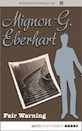 Fair Warning - Mignon G. Eberhart - E-Book
