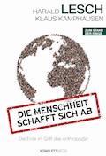 Die Menschheit schafft sich ab - Harald Lesch - E-Book