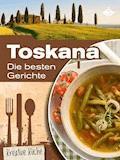Toskana: Die besten Gerichte - Stephanie Pelser - E-Book