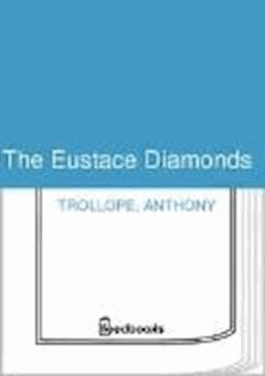 The Eustace Diamonds - Anthony Trollope - ebook