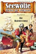 Seewölfe - Piraten der Weltmeere 491 - Roy Palmer - E-Book