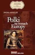 Polki na tronach Europy - Iwona Kienzler - ebook