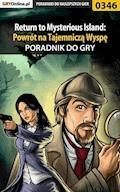 """Return to Mysterious Island: Powrót na Tajemniczą Wyspę - poradnik do gry - Bolesław """"Void"""" Wójtowicz - ebook"""