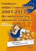 Fundusze unijne i europejskie 2007-2013 dla mieszkańców obszarów wiejskich  - Anna Szymańska - ebook
