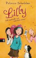 Lilly - Voll verknallt und ziemlich crazy - Patricia Schröder - E-Book