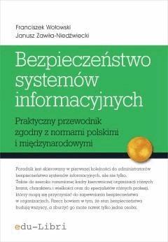 Bezpieczeństwo systemów informacyjnych - Franciszek Wołowski, Janusz Zawiła-Niedźwiecki - ebook