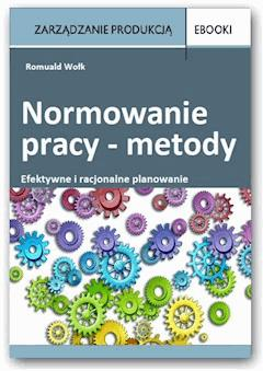 Normowanie pracy – metody - Romuald Wołk - ebook