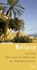 Lesereise Mallorca. Miró und der Mann mit der Mandarinenkiste - Helge Sobik - E-Book