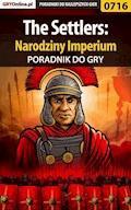 "The Settlers: Narodziny Imperium - poradnik do gry - Marzena ""Louvette"" Falkowska - ebook"