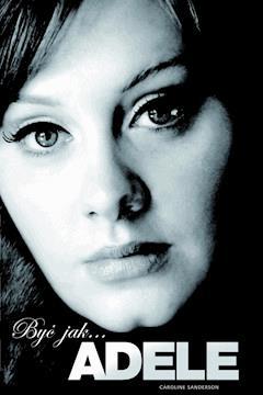 Być jak… Adele - Caroline Sanderson - ebook