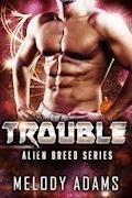 Trouble (Alien Breed Series 10) - Melody Adams - E-Book