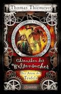 Chroniken der Weltensucher 4 - Der Atem des Teufels - Thomas Thiemeyer - E-Book